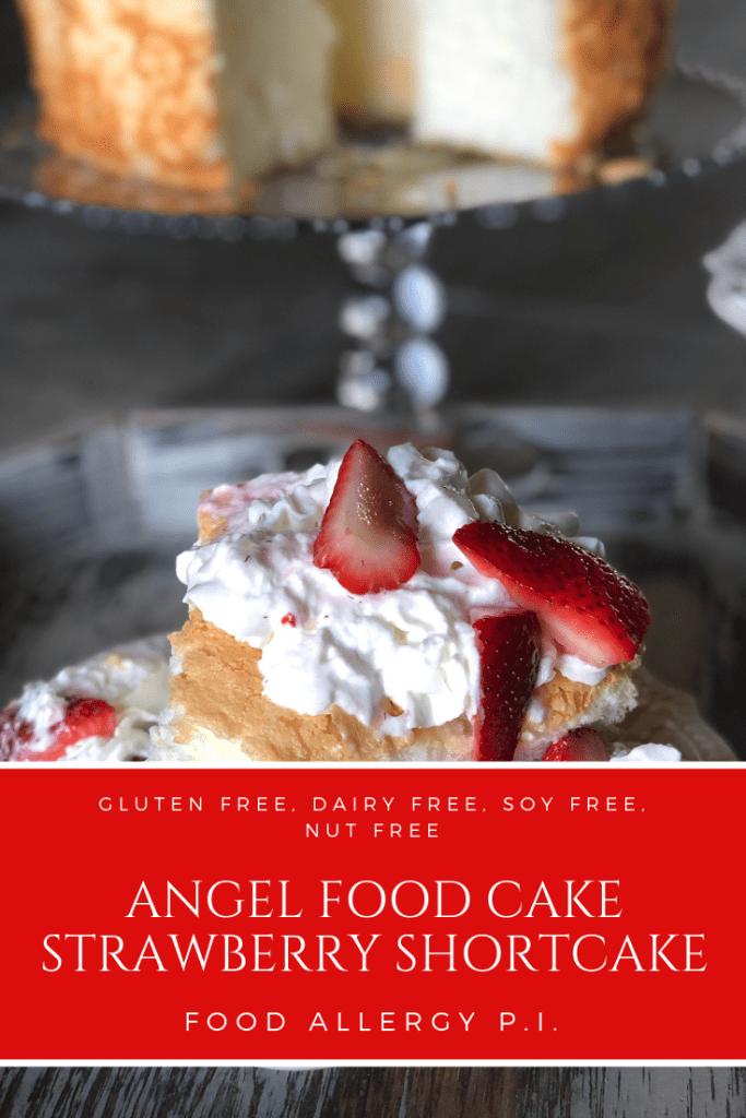 Angel Food Cake Strawberry Shortcake Gluten Free Soy Free Nut Free Peanut Free Dairy Free