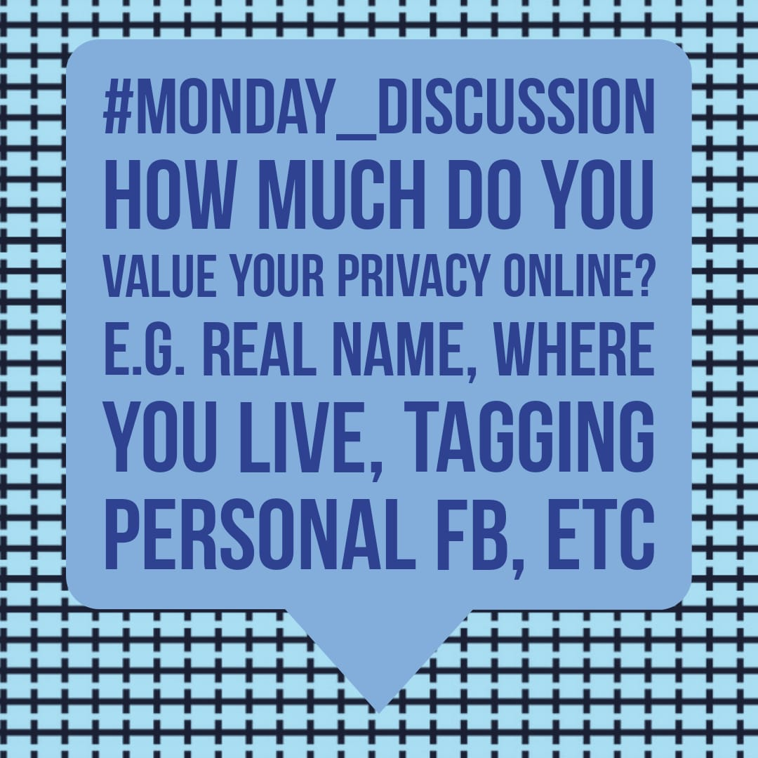 Monday Discussion : How much do you value your privacy online?