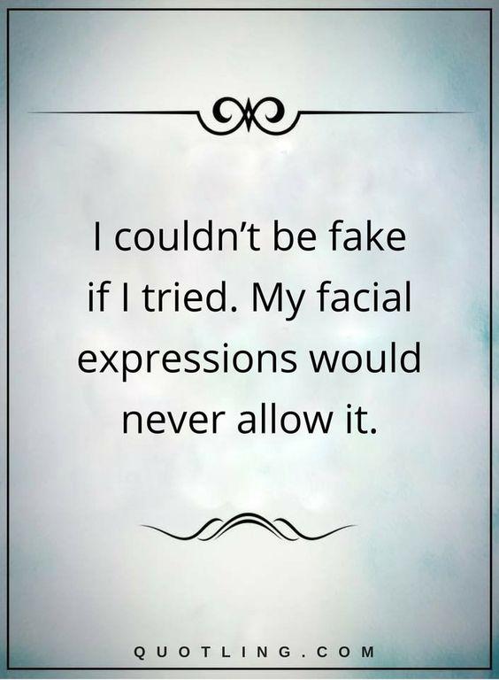 Don't be fake!