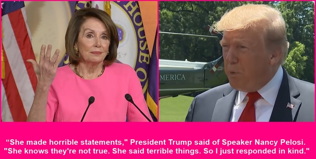 President Trump Says It Was Pelosi Who Started The Verbal Feud