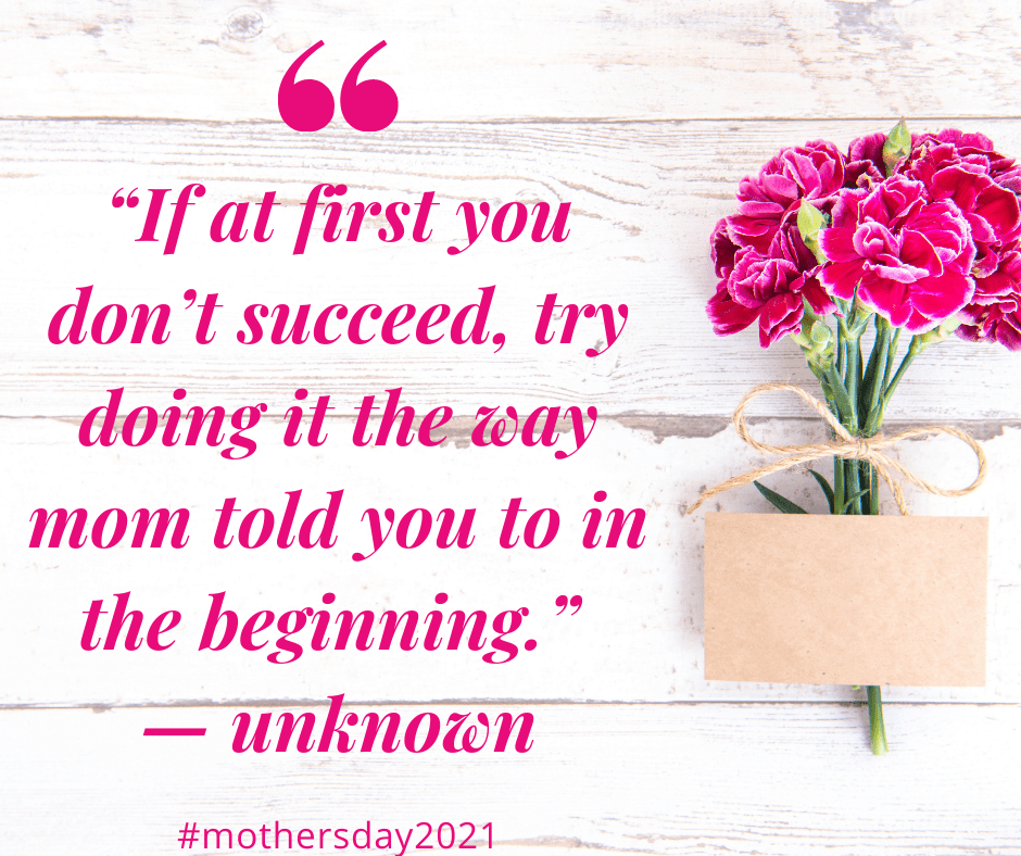 If a first you don't succeed, try doing it the say mom told you to in the beginning #mothersday2021