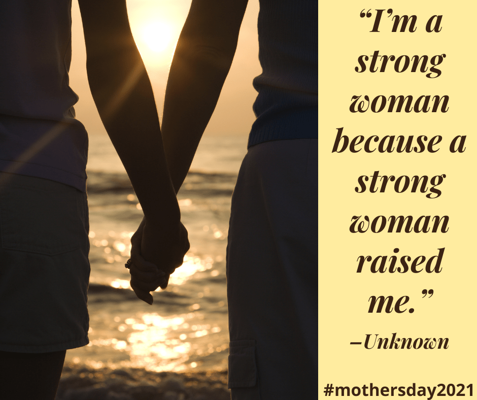I'm a strong woman because a strong woman raised me #mothersday2021