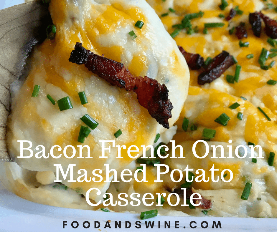 Bacon French Onion Mashed Potato Casserole