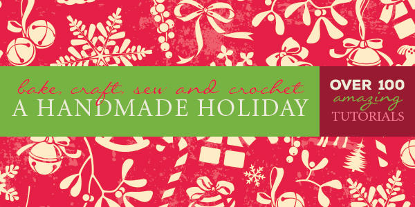 Bake Craft Sew Homemade Holiday Guide 2014