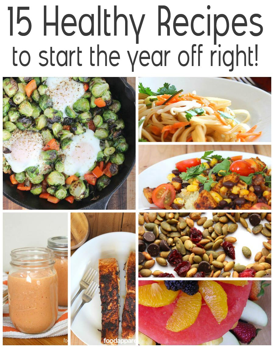 15 Healthy Food Ideas for Your New Year's Resolutions!