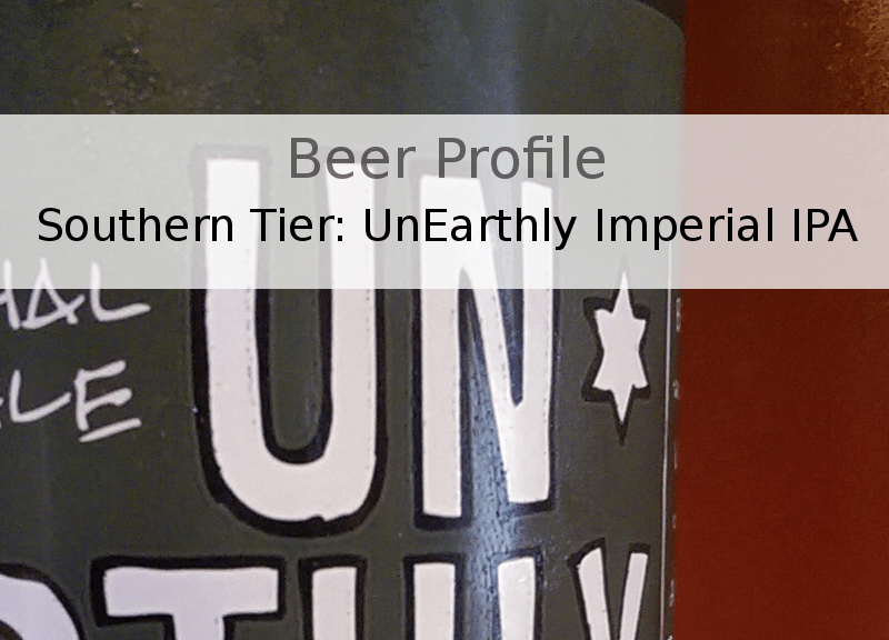 Southern Tier UnEarthly Imperial India Pale Ale