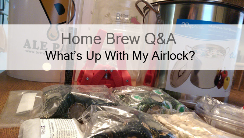 My Airlock Stopped Bubbling, Is Something Wrong? -Homebrew