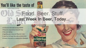Last Week In Beer, Today… (Weekly Beer News (Kinda)) – 2/23/15