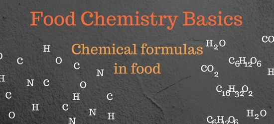 Food chemistry basics – Chemical formulas in food