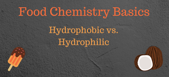 Understanding hydrophilicity vs. hydrophobicity for food