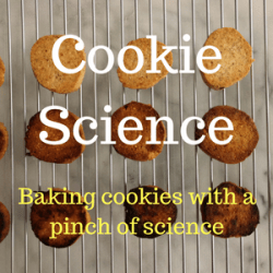Cookie science - baking cookies with a pinch of science