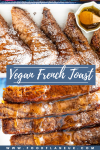 stack of vegan french toast slices dripping with maple syrup down sides