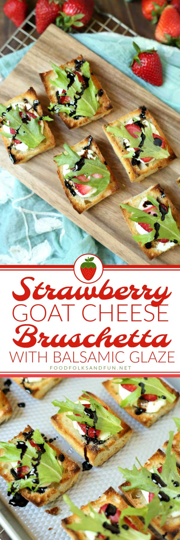 This Strawberry Goat Cheese Bruschetta with Balsamic Glaze is the appetizer of summer! It's fresh, bright flavors are just the thing for a summer party, barbecue, or even light dinner. via @foodfolksandfun