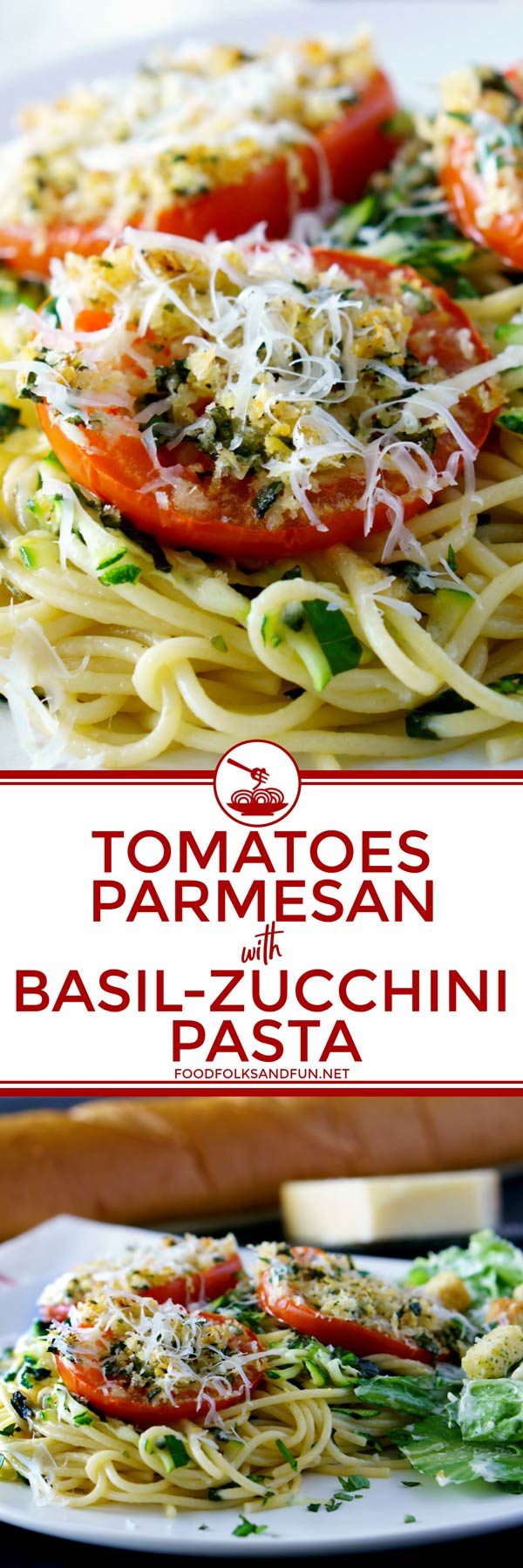 Best Bakes Tomatoes Parmesan with Basil Zucchini Pasta