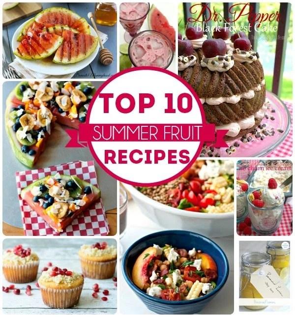 Top 10 Summer Fruit Recipes