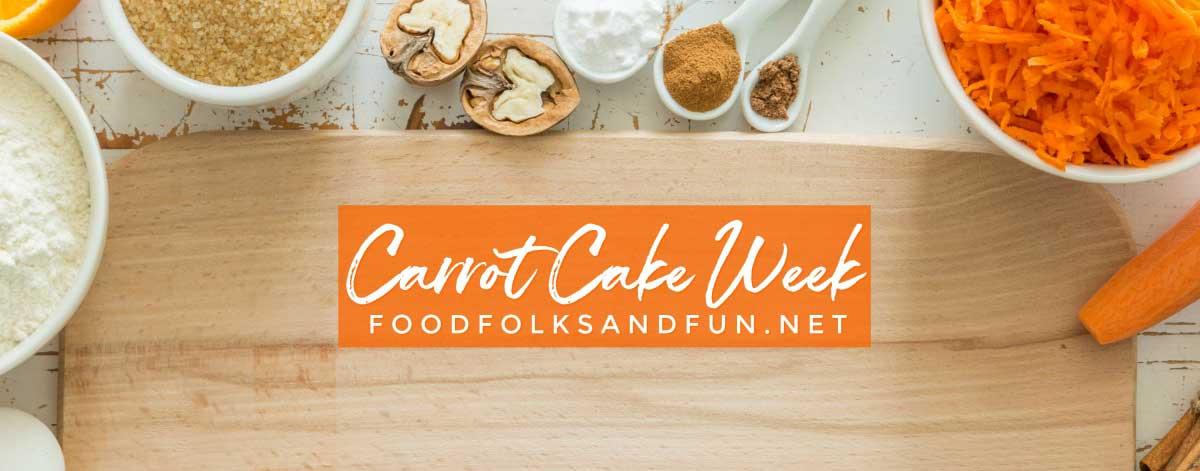 Carrot Cake Week on foodfolksandfun.net!