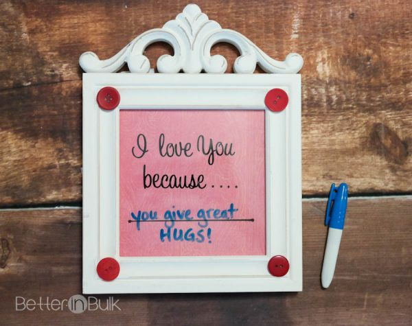 Easy Valentine's Day Craft - I love you because...dry erase frame