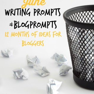 June Blog Prompts {12 Months of Writing Ideas} #BlogPrompts
