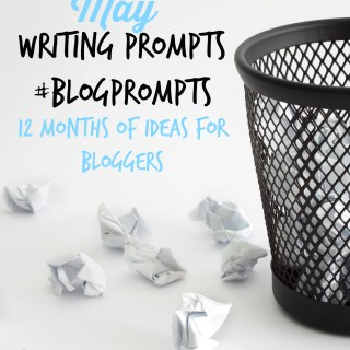 May Blog Prompts {12 Months of Writing Ideas} #BlogPrompts