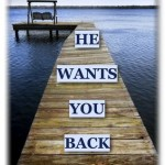 He wants you back