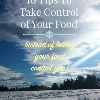 10 Tips to Take Control of Your Food #WeightWatchers