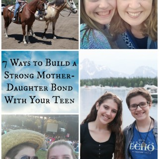 7 Ways to Build a Strong Mother-Daughter Bond With Your Teen