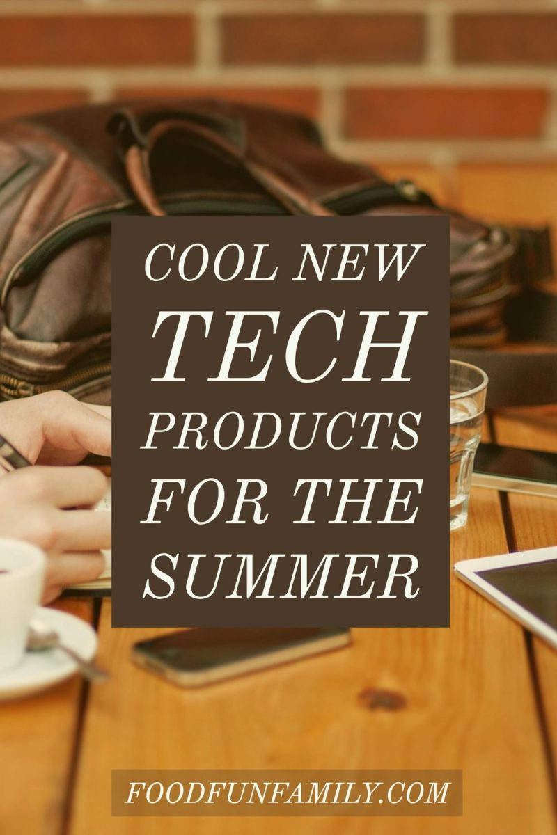 Cool new tech products for the summer - fun tech products that are perfect for travel and families on the go!