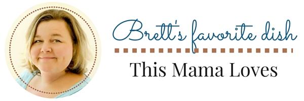 Brett's favorite dish