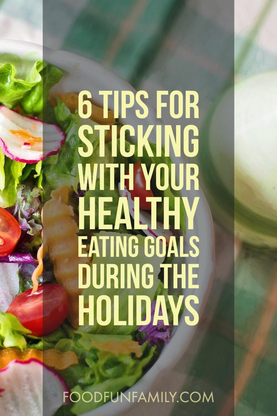 6 Tips for Sticking with Your Healthy Eating Goals During the Holidays