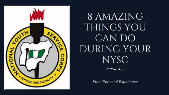 8-Amazing-Things-You-Can-Do-During-Your-NYSC