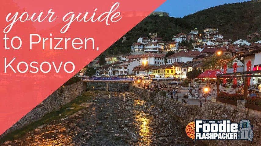 A Guide to Prizren, Kosovo