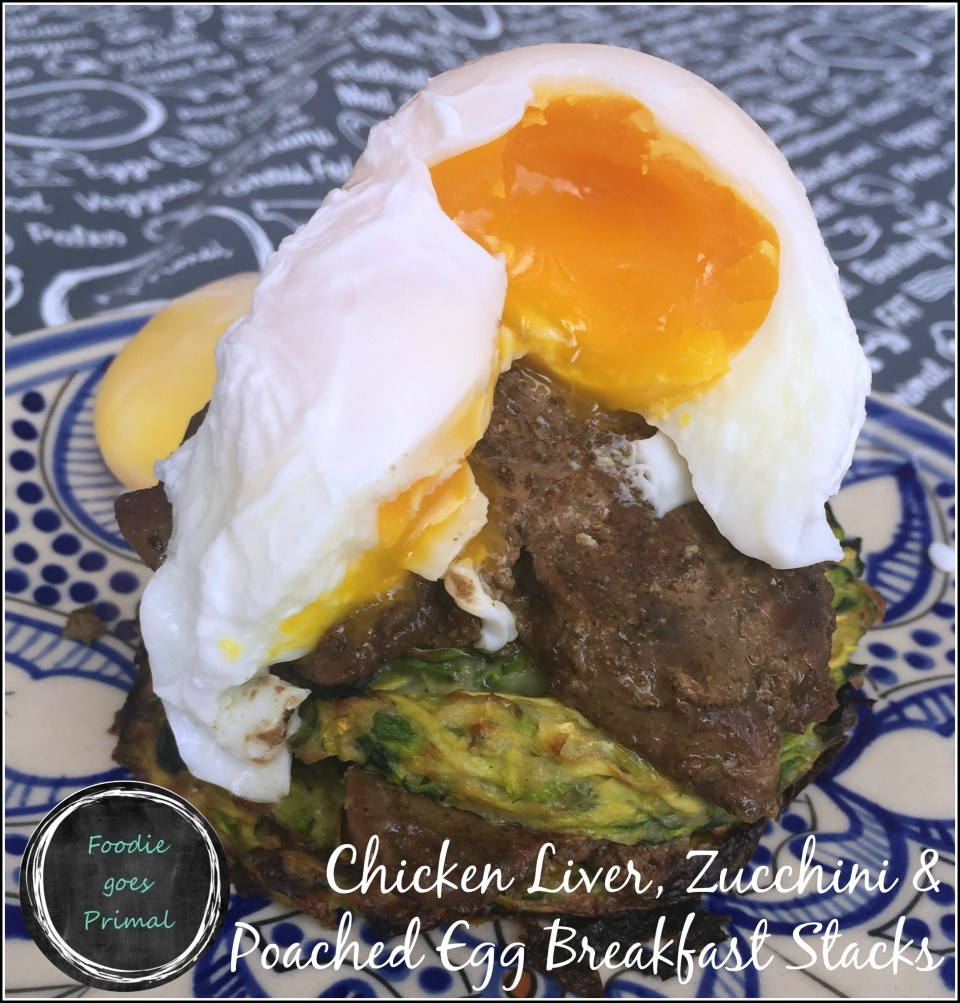 Chicken Liver, Zucchini & Poached Egg Breakfast Stacks ...