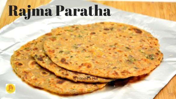 Rajma Paratha - recipe by Foodie's Hut
