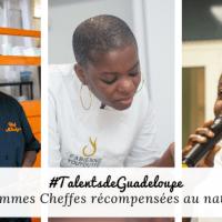 3 cheffes guadeloupéennes récompensées au national