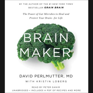 Dr. David Perlmutter: Protecting the Brain and Healing the Gut