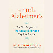 Dr. Dale Bredesen: The End of Alzheimer's