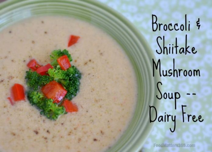 Broccoli and Shiitake Mushroom Soup Dairy Free