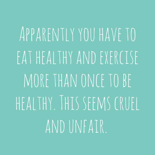 Apparently you have to eat healthy and exercise more than once to achieve wellness. This seems cruel and unfair.
