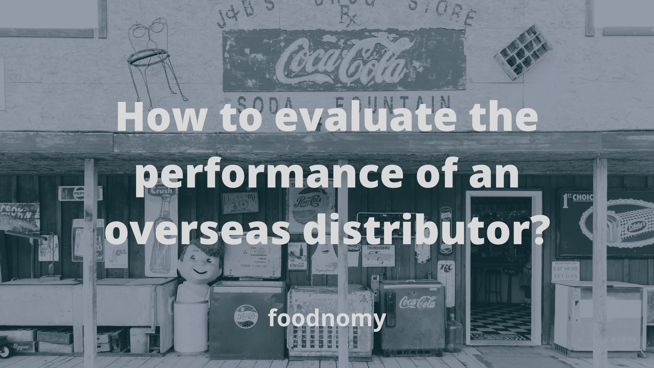 How to evaluate the performance of an overseas distributor?
