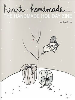 Heart Handmade - The Handmade Holiday Zine