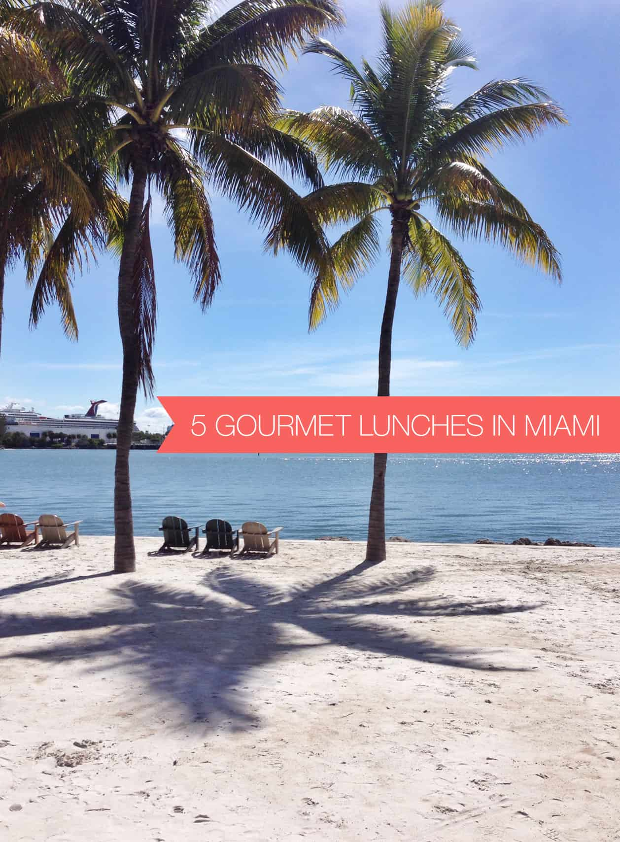 Five Gourmet Lunches in Miami