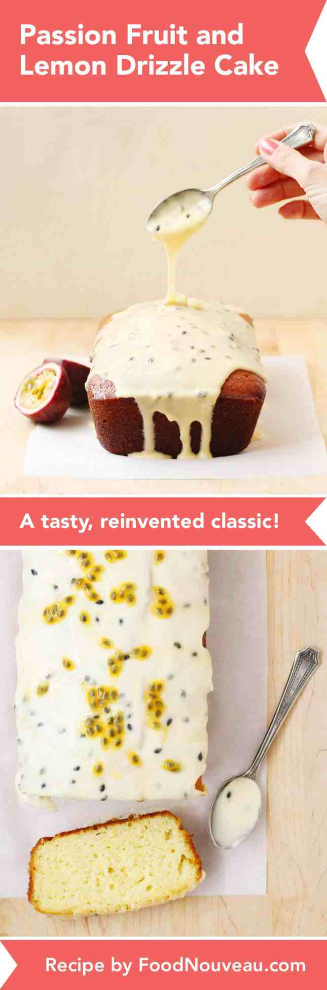 Passion Fruit and Lemon Drizzle Cake: A Tasty, Reinvented Classic! // FoodNouveau.com