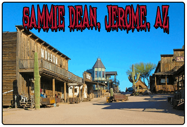 sammie dean jerome arizona haunted city