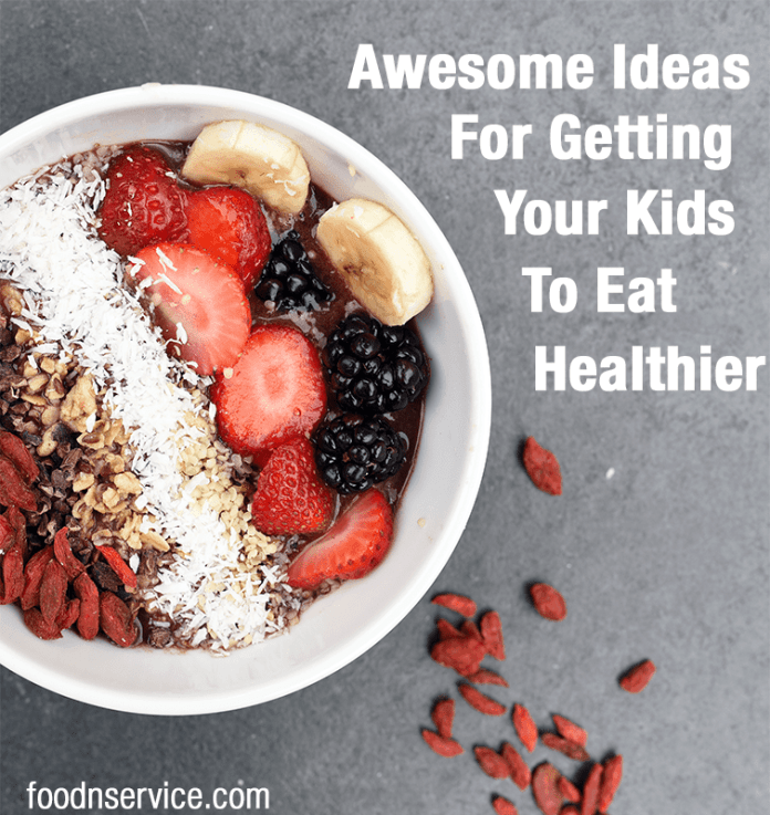 awesome ideas for getting your kids to eat healthier