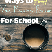 Ways To Simplify Your Morning Routine For School