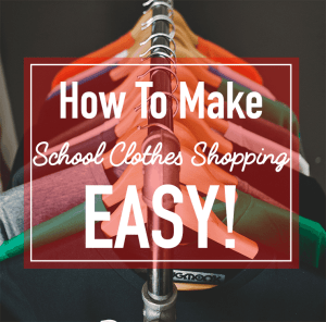 How To Make School Clothes Shopping Easy