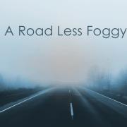 A Road Less Foggy