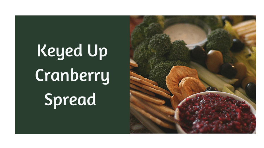 Keyed Up Cranberry Spread