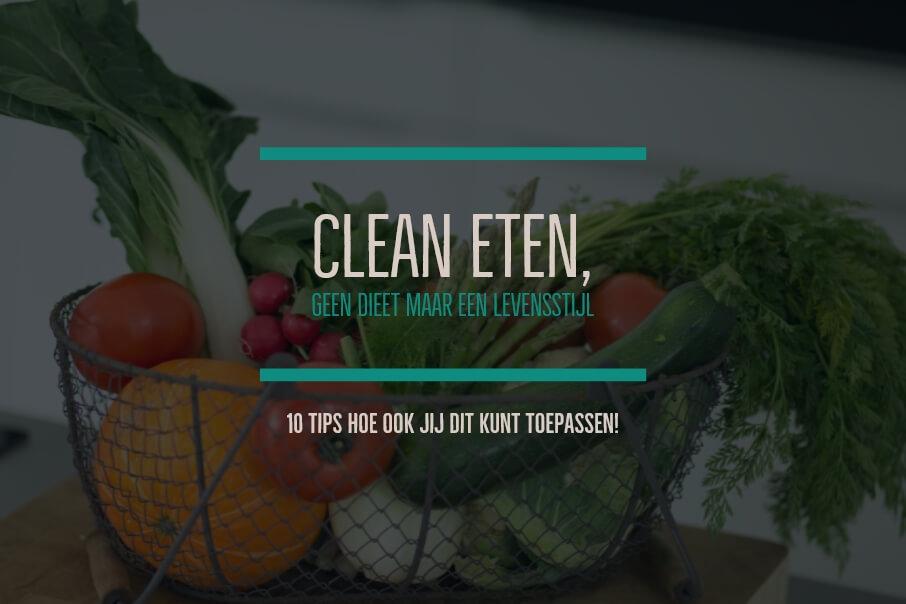 Clean Eten; Wat is het?