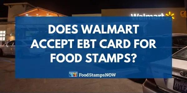 Does Walmart Accept EBT Cards?
